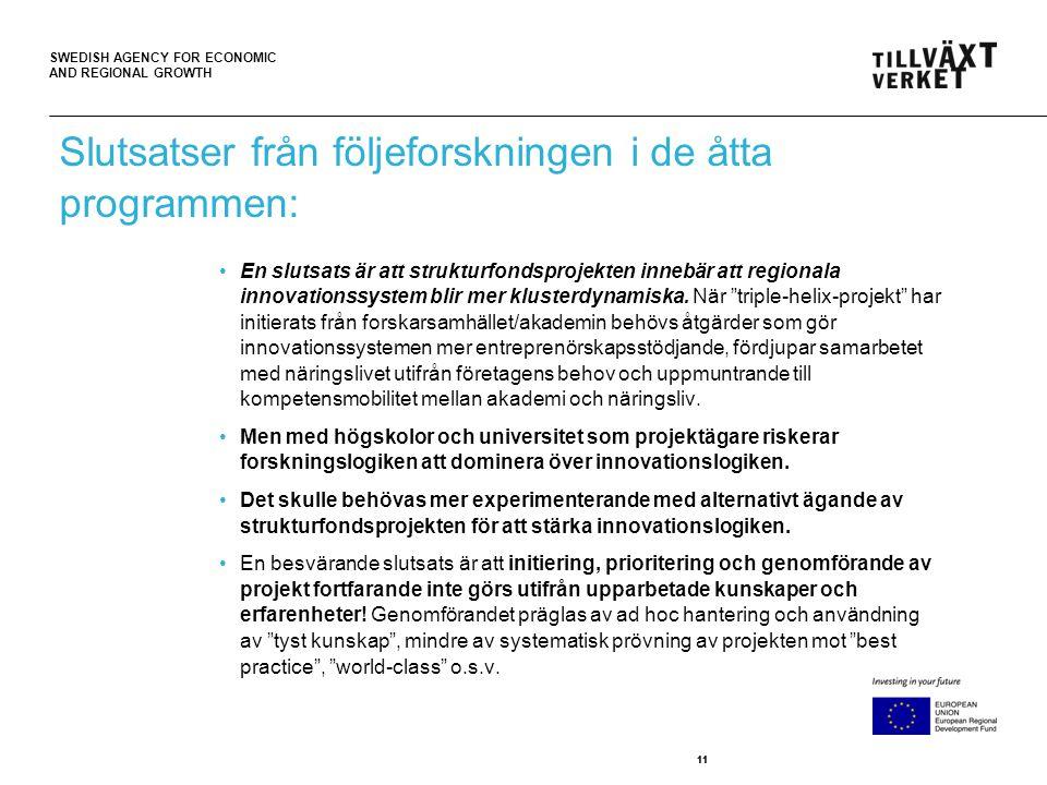 Slutsatser från följeforskningen i de åtta programmen: