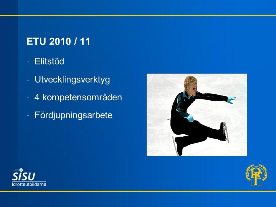ETU 2010 / 11 Elitstöd Utvecklingsverktyg 4 kompetensområden