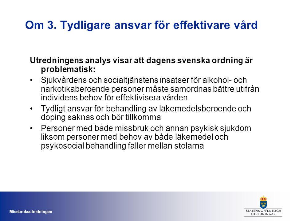 Om 3. Tydligare ansvar för effektivare vård