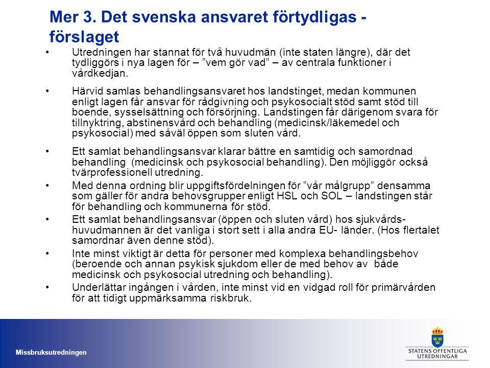 Mer 3. Det svenska ansvaret förtydligas - förslaget