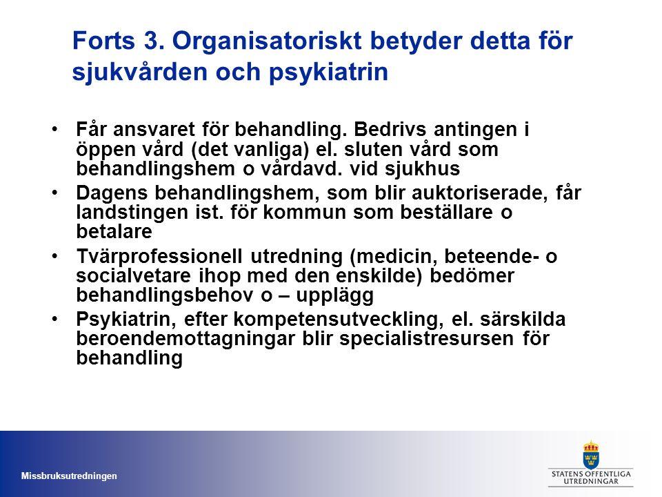 Forts 3. Organisatoriskt betyder detta för sjukvården och psykiatrin