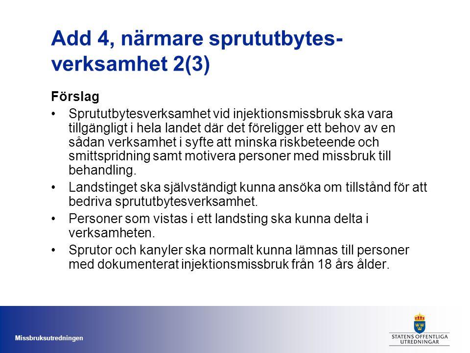 Add 4, närmare sprututbytes-verksamhet 2(3)