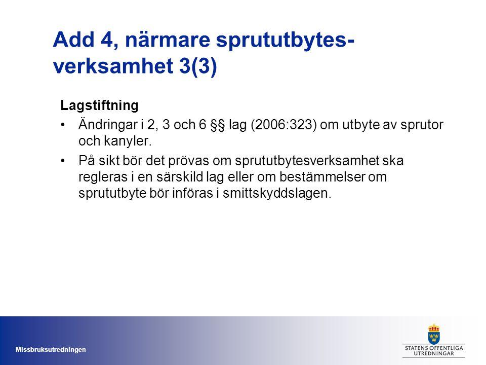 Add 4, närmare sprututbytes-verksamhet 3(3)