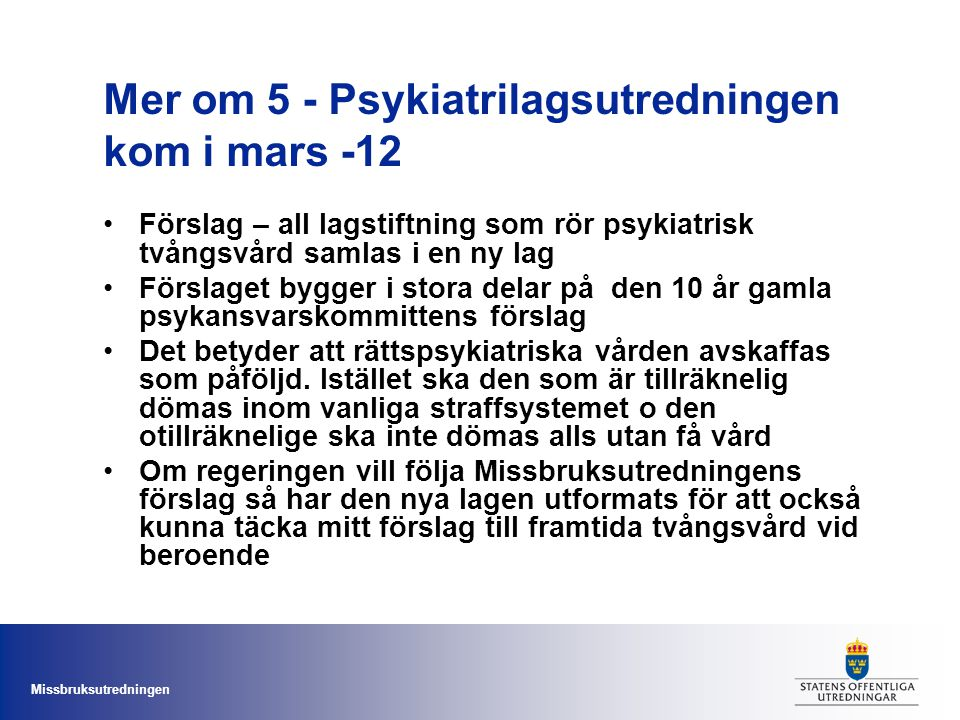 Mer om 5 - Psykiatrilagsutredningen kom i mars -12