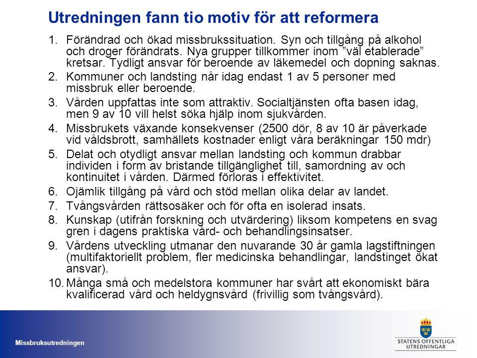 Utredningen fann tio motiv för att reformera