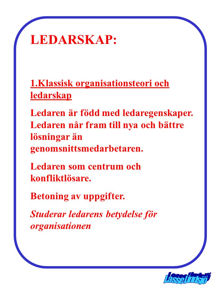 LEDARSKAP: 1.Klassisk organisationsteori och ledarskap