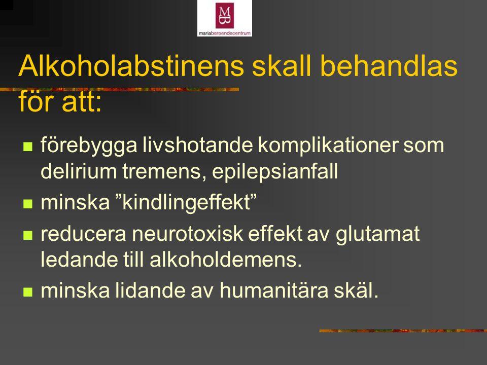 Alkoholabstinens skall behandlas för att: