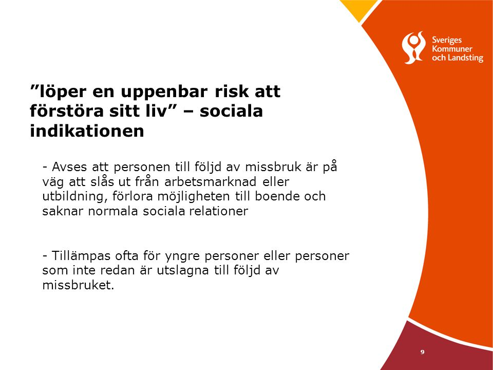 löper en uppenbar risk att förstöra sitt liv – sociala indikationen