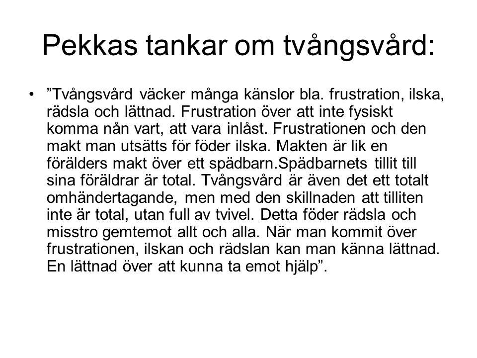 Pekkas tankar om tvångsvård: