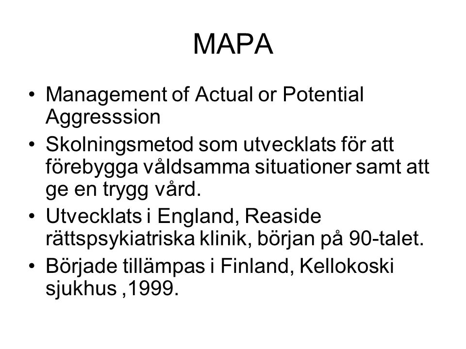 MAPA Management of Actual or Potential Aggresssion