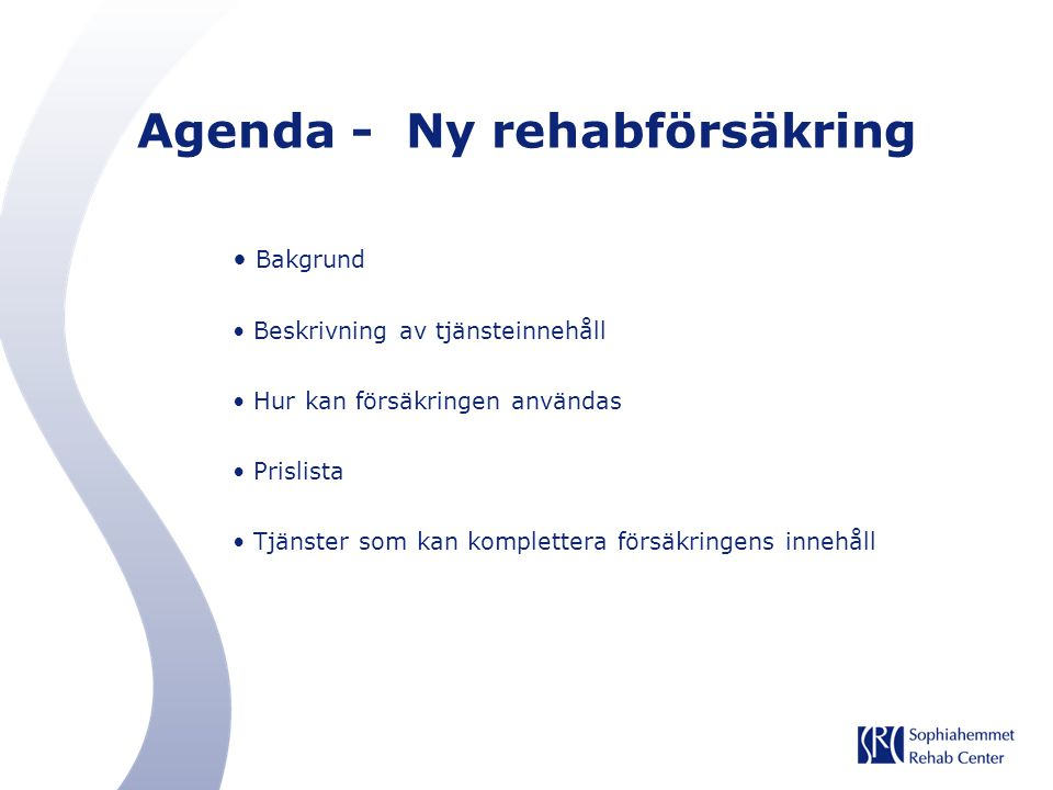Agenda - Ny rehabförsäkring