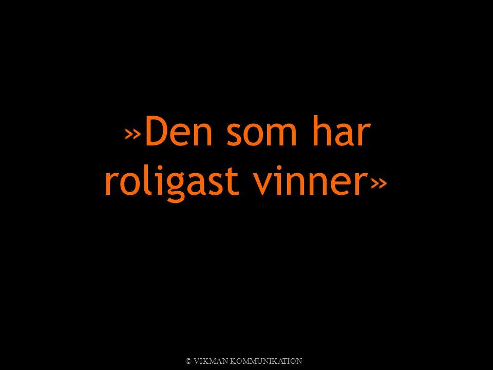 »Den som har roligast vinner»