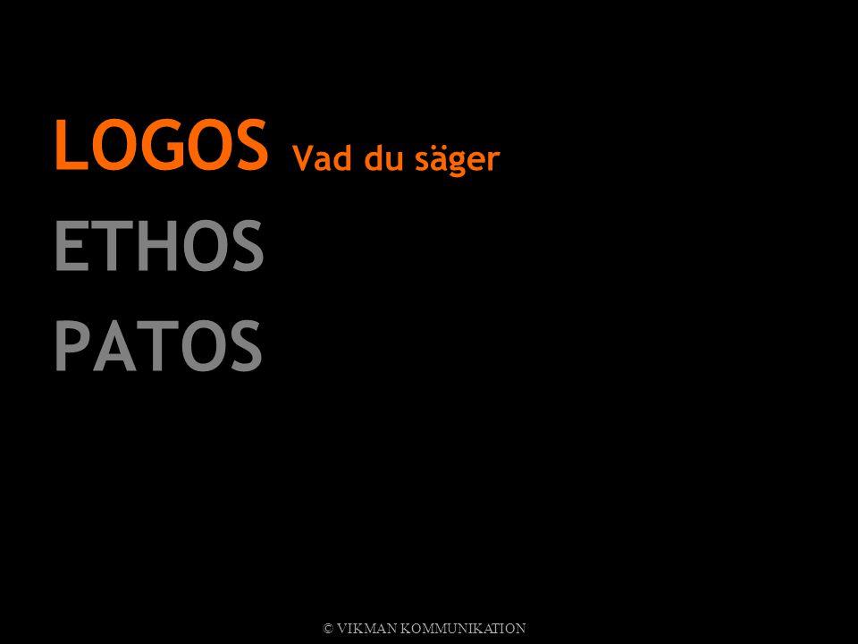 LOGOS Vad du säger ETHOS PATOS