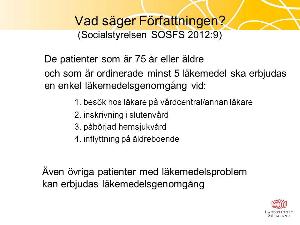 Vad säger Författningen (Socialstyrelsen SOSFS 2012:9)