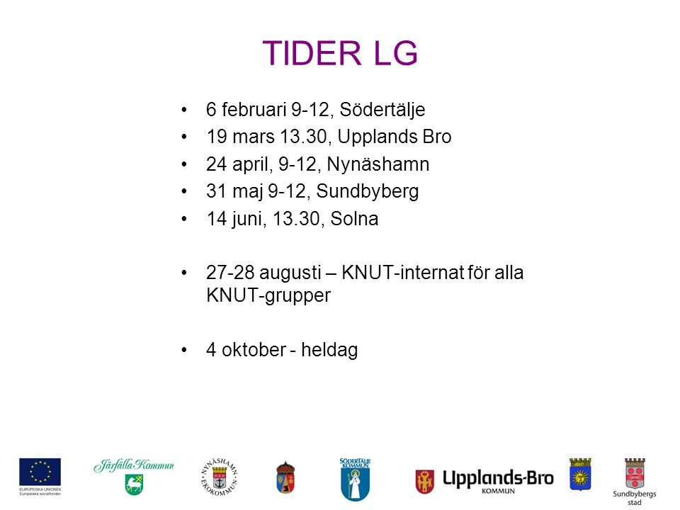 TIDER LG 6 februari 9-12, Södertälje 19 mars 13.30, Upplands Bro
