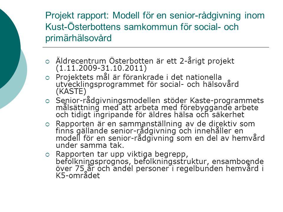 Projekt rapport: Modell för en senior-rådgivning inom Kust-Österbottens samkommun för social- och primärhälsovård