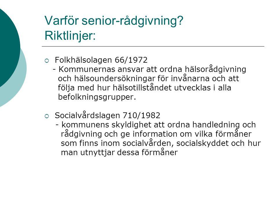 Varför senior-rådgivning Riktlinjer: