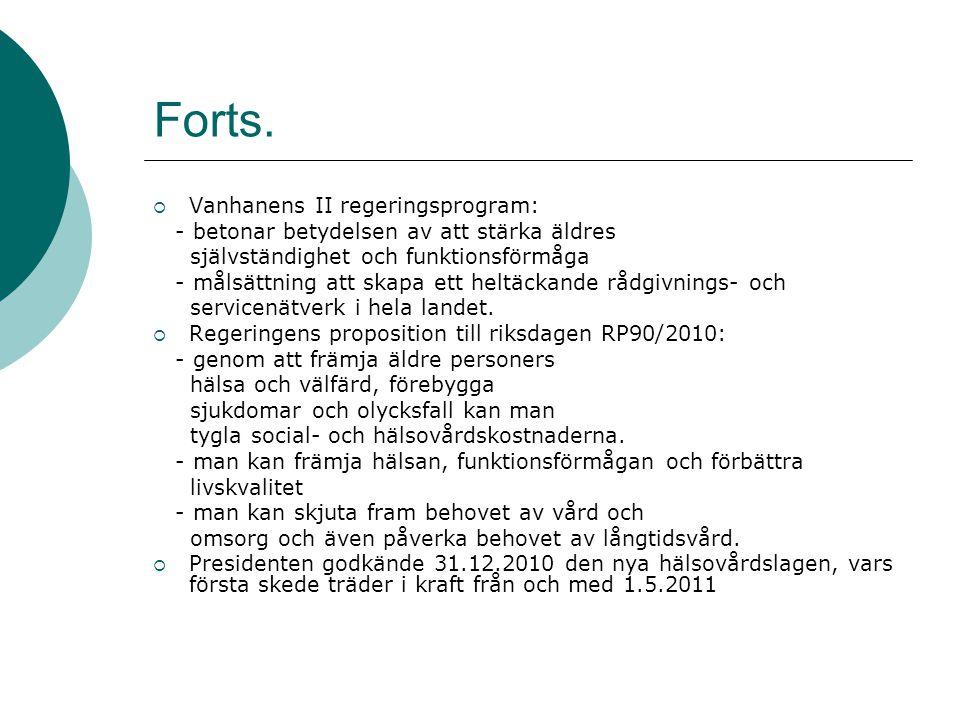 Forts. Vanhanens II regeringsprogram: