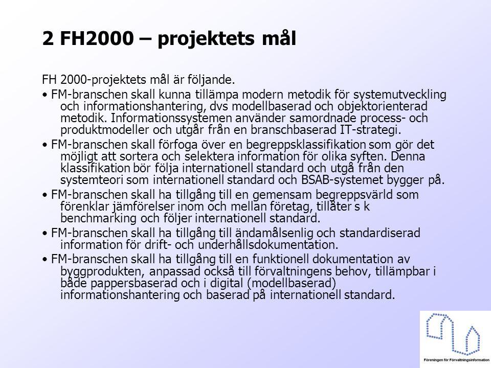 2 FH2000 – projektets mål FH 2000-projektets mål är följande.