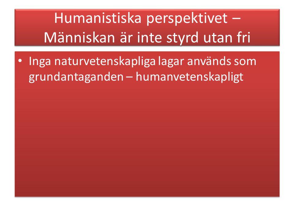 Humanistiska perspektivet – Människan är inte styrd utan fri