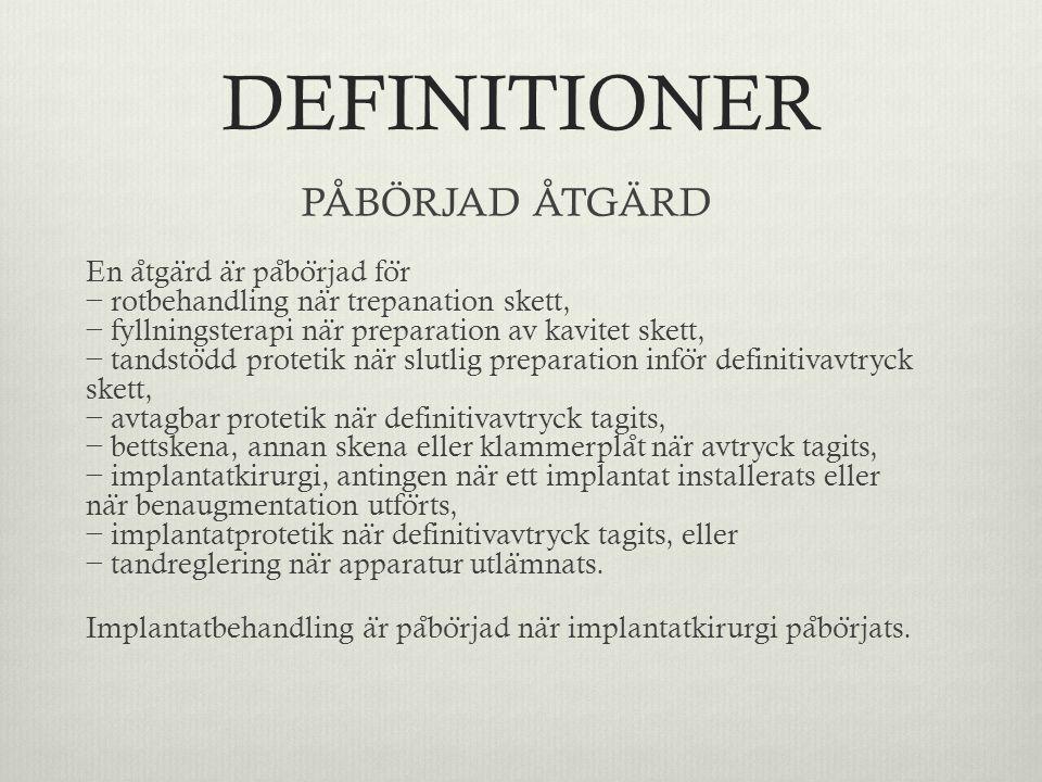DEFINITIONER PÅBÖRJAD ÅTGÄRD.