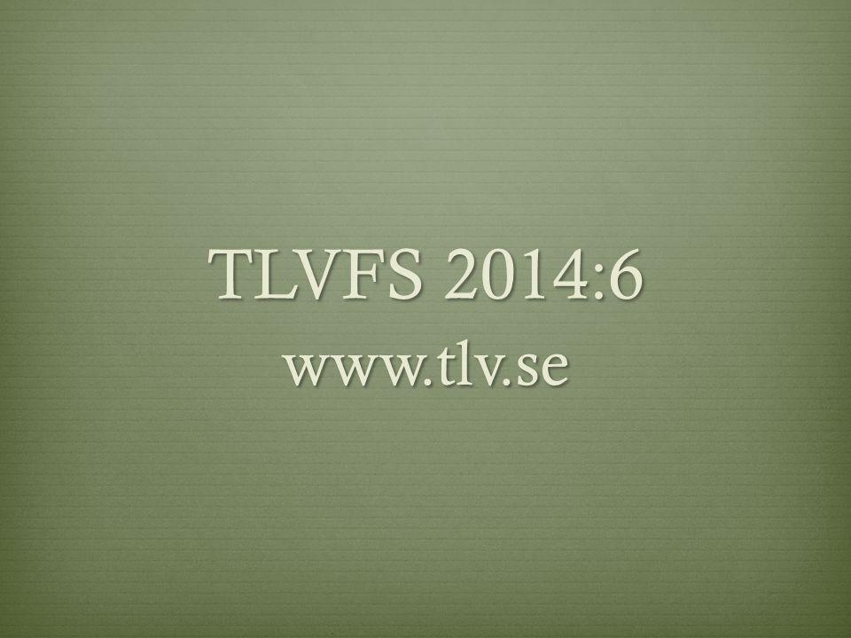 TLVFS 2014:6 www.tlv.se