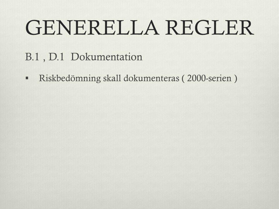 GENERELLA REGLER B.1 , D.1 Dokumentation