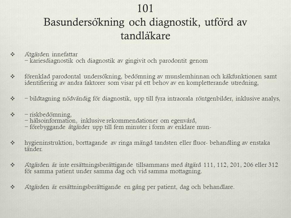 101 Basundersökning och diagnostik, utförd av tandläkare