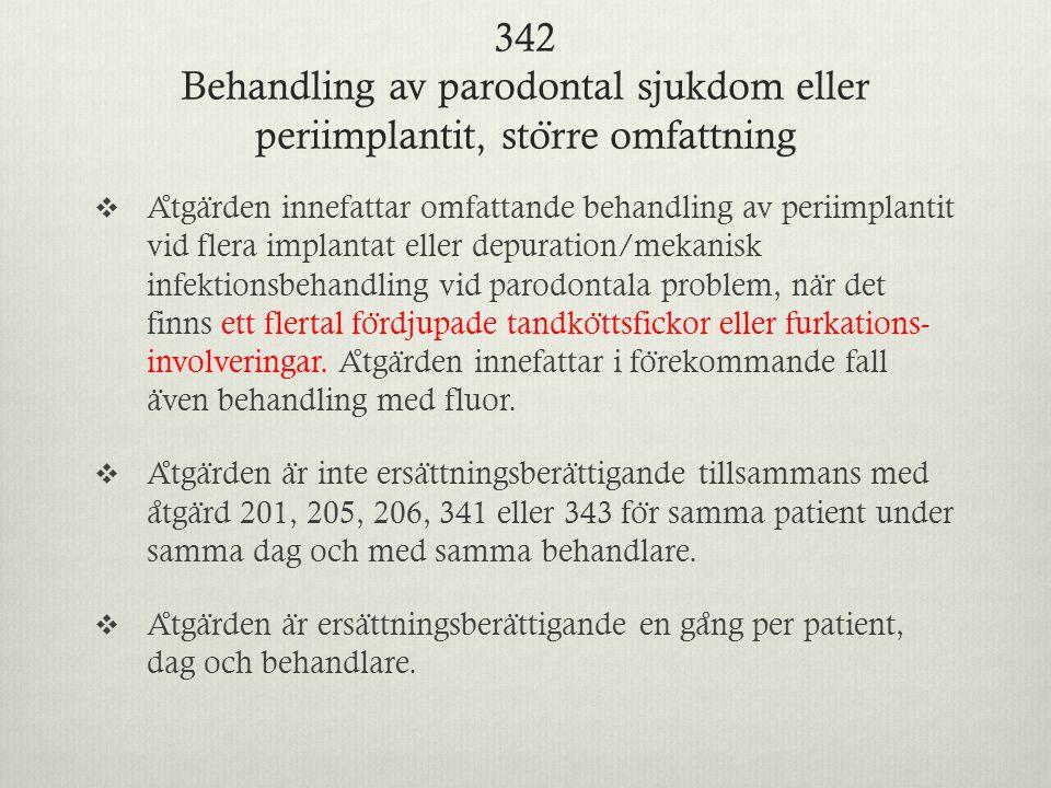 342 Behandling av parodontal sjukdom eller periimplantit, större omfattning