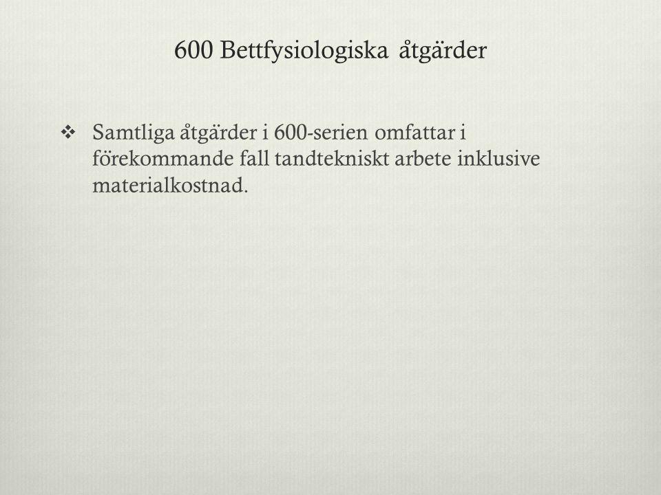 600 Bettfysiologiska åtgärder