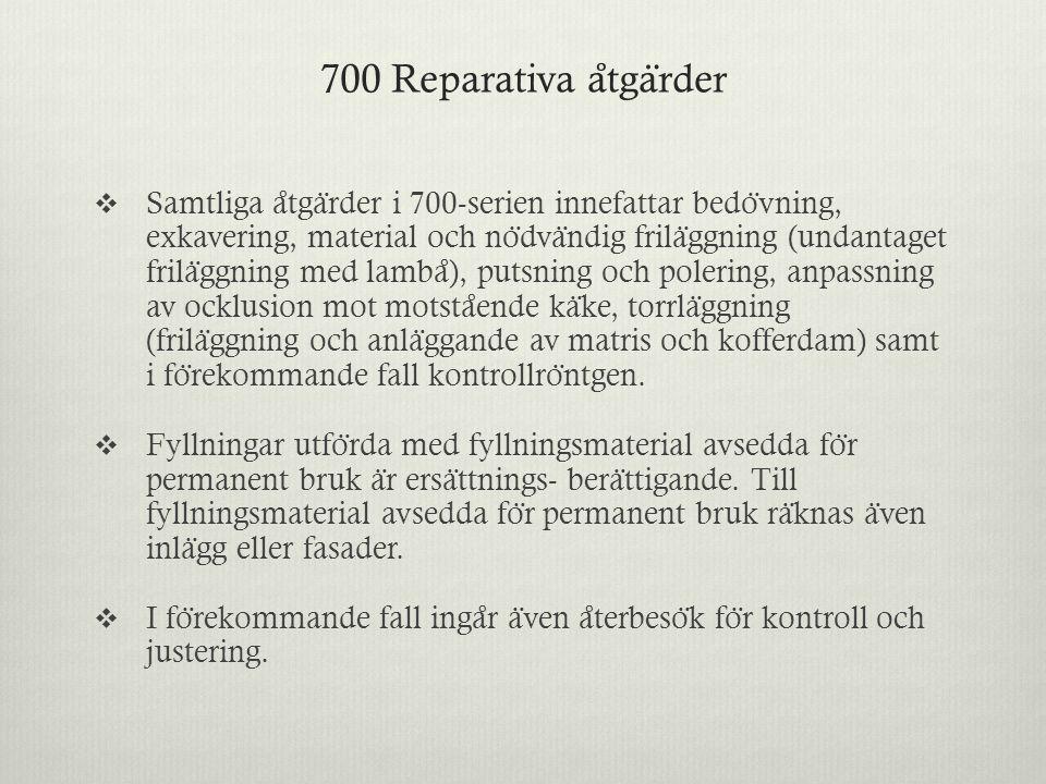 700 Reparativa åtgärder