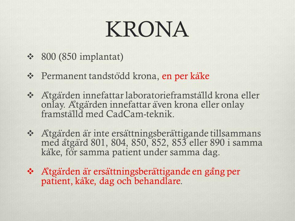 KRONA 800 (850 implantat) Permanent tandstödd krona, en per käke