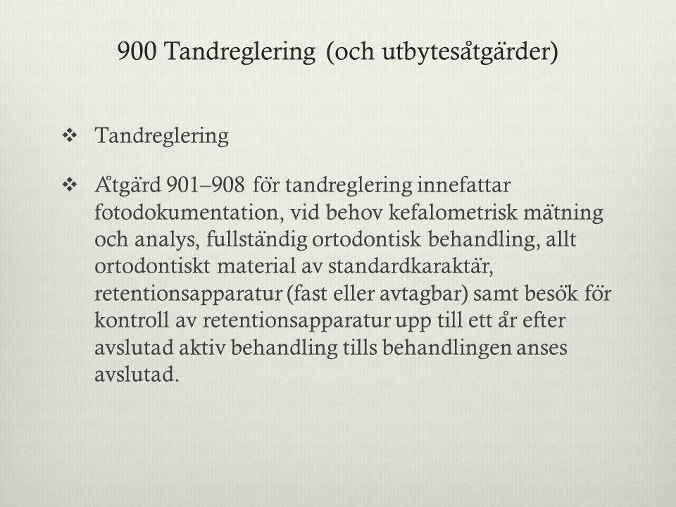 900 Tandreglering (och utbytesåtgärder)