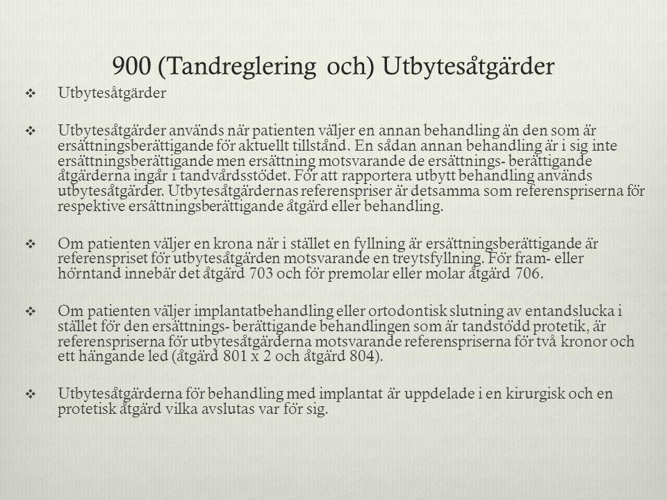 900 (Tandreglering och) Utbytesåtgärder