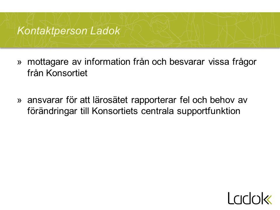 Kontaktperson Ladok mottagare av information från och besvarar vissa frågor från Konsortiet.