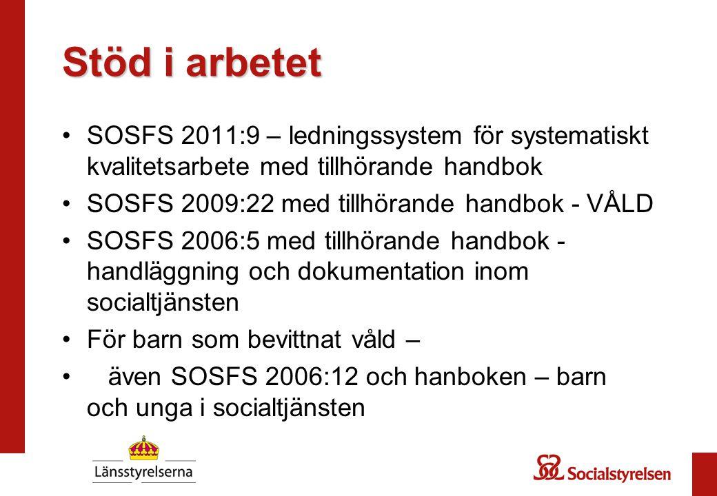 Stöd i arbetet SOSFS 2011:9 – ledningssystem för systematiskt kvalitetsarbete med tillhörande handbok.