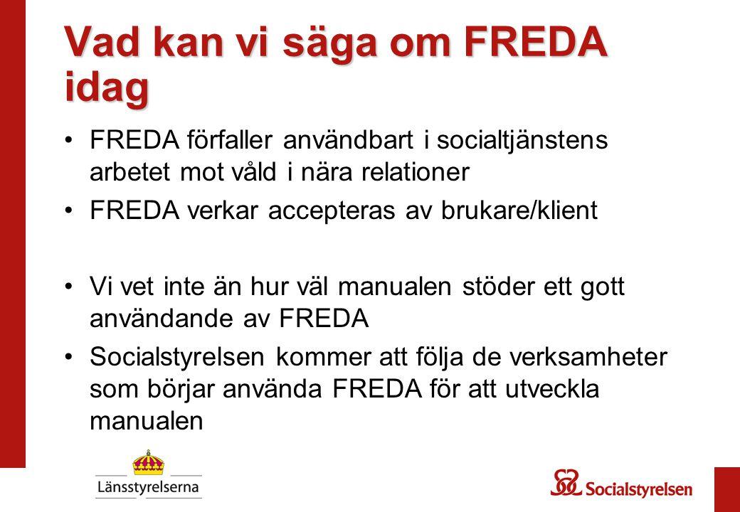 Vad kan vi säga om FREDA idag