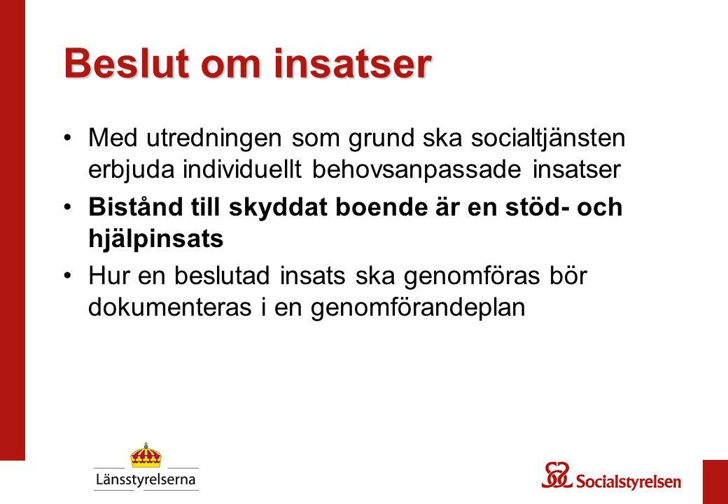 Beslut om insatser Med utredningen som grund ska socialtjänsten erbjuda individuellt behovsanpassade insatser.