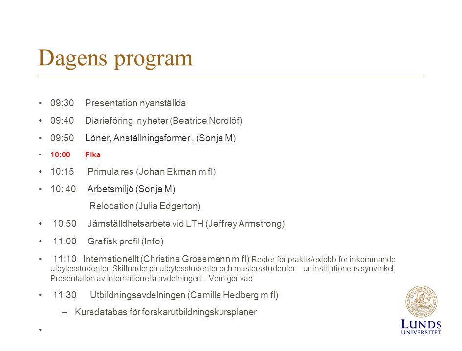 Dagens program 09:30 Presentation nyanställda