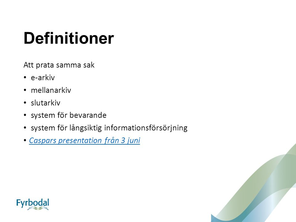 Definitioner Att prata samma sak e-arkiv mellanarkiv slutarkiv