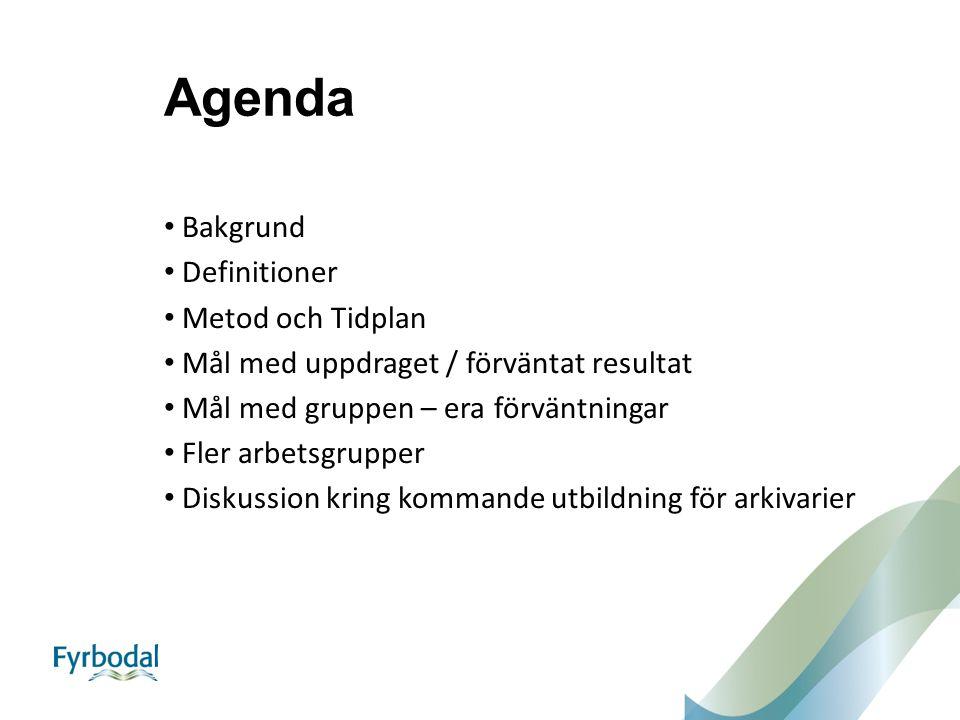 Agenda Bakgrund Definitioner Metod och Tidplan