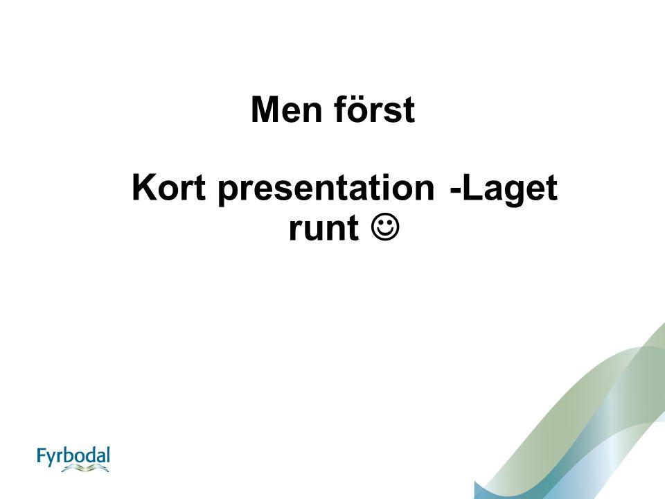 Kort presentation -Laget runt 