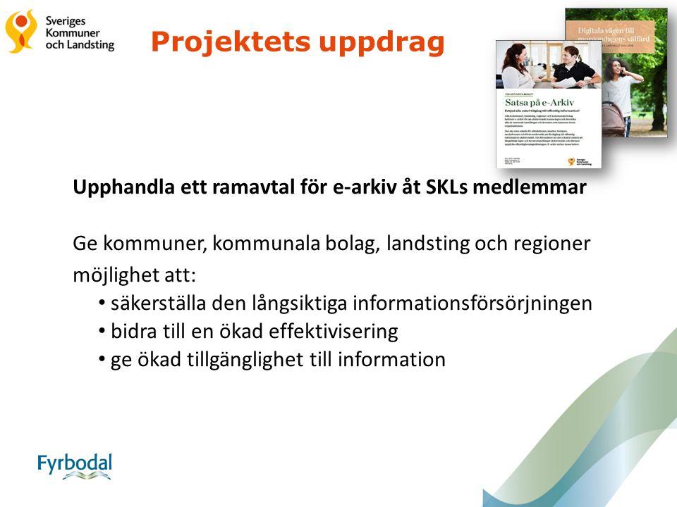 Projektets uppdrag Upphandla ett ramavtal för e-arkiv åt SKLs medlemmar. Ge kommuner, kommunala bolag, landsting och regioner.