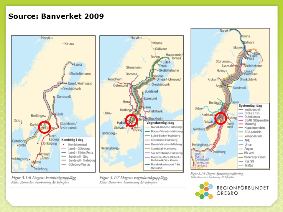 Source: Banverket 2009