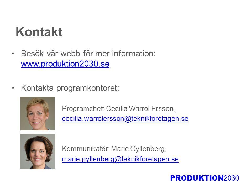 Kontakt Besök vår webb för mer information: www.produktion2030.se