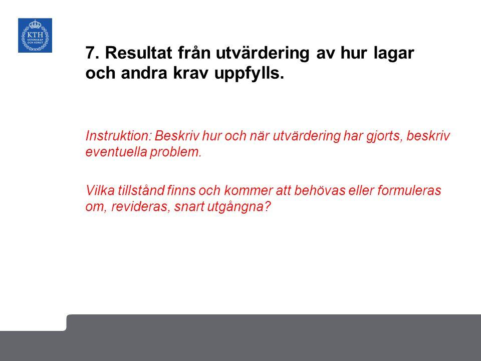 7. Resultat från utvärdering av hur lagar och andra krav uppfylls.