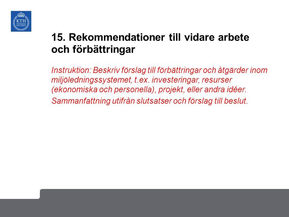 15. Rekommendationer till vidare arbete och förbättringar