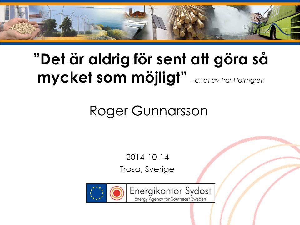 Det är aldrig för sent att göra så mycket som möjligt –citat av Pär Holmgren