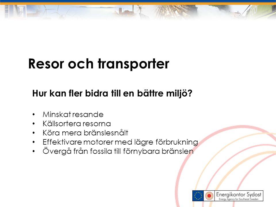 Resor och transporter Hur kan fler bidra till en bättre miljö