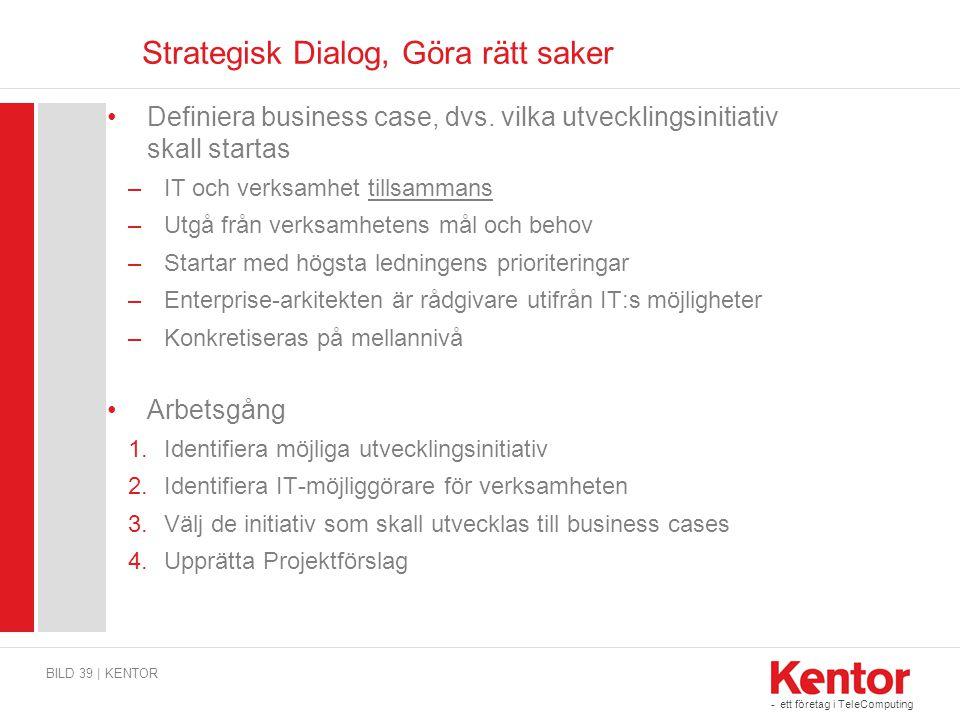 Strategisk Dialog, Göra rätt saker